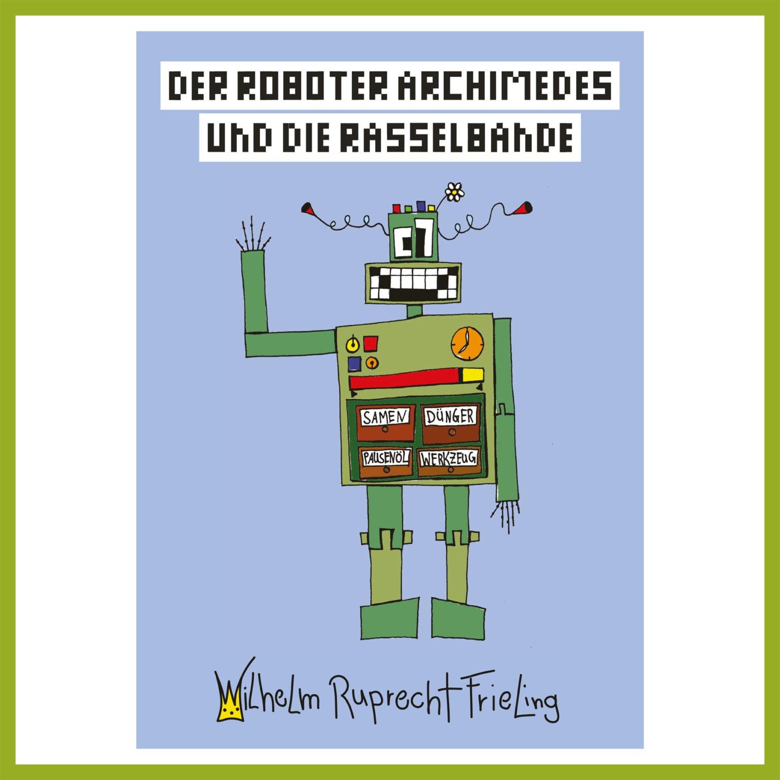 Auftragsarbeit - Der Roboter Archimedes und die Rasselbande