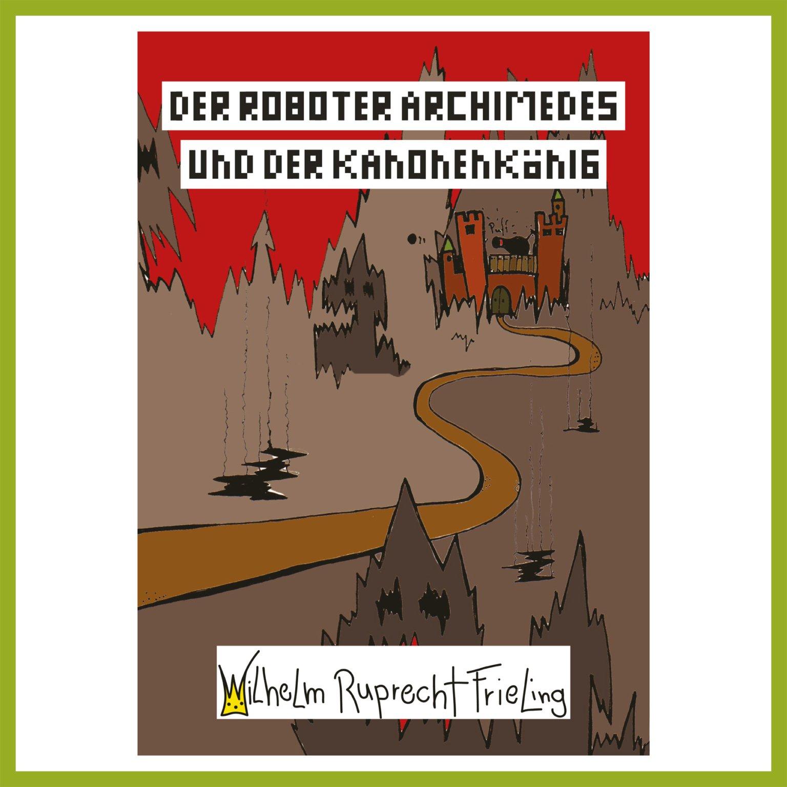 Auftragsarbeit - Der Roboter Archimedes und der Kanonenkönig