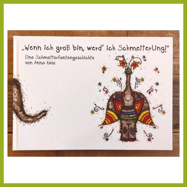 """Cover Schmetterfantenbuch """"Wenn ich groß bin werd' ich Schmetterling!"""""""